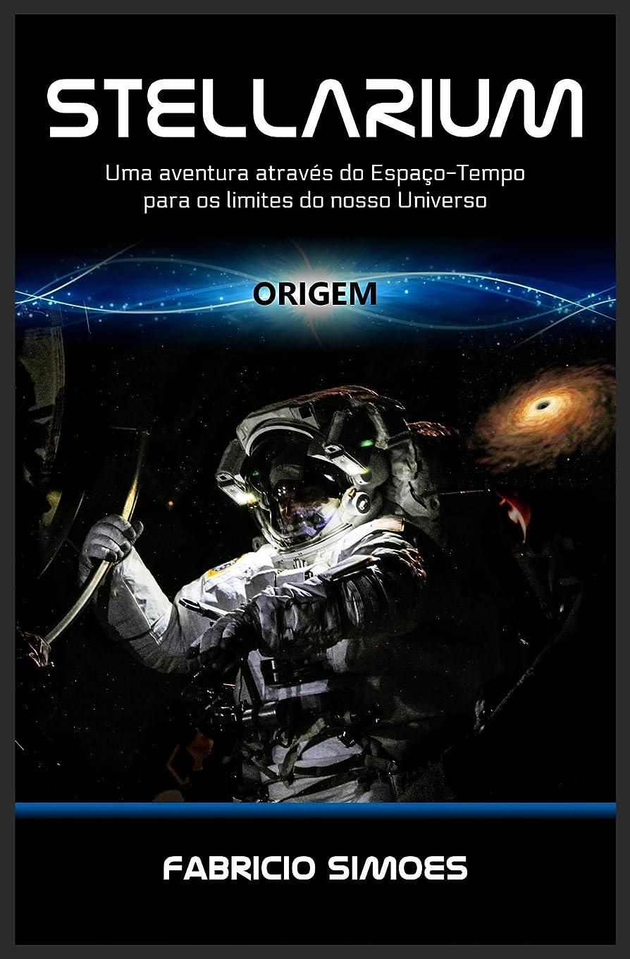 ハムプロペラ不透明なStellarium (Origem): Uma aventura através do espa?o-tempo para os limites do nosso universo (Portuguese Edition)