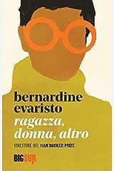 Ragazza, donna, altro (BIGSUR) (Italian Edition) Kindle Edition