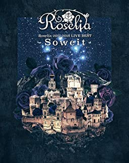 Roselia 2017-2018 LIVE BEST -Soweit- [Blu-ray]