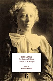 Iola Leroy: Shadows Uplifted (Annotated)