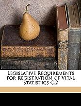 Legislative Requirements for Registration of Vital Statistics C.2