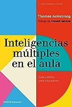 Inteligencias múltiples en el aula: Guía práctica para educadores (Spanish Edition)