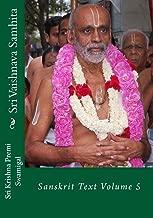 Sri Vaishnava Samhita: Sanskrit Text Volume 5 (Sanskrit Edition)