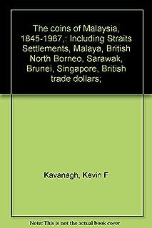 The coins of Malaysia, 1845-1967,: Including Straits Settlements, Malaya, British North Borneo, Sarawak, Brunei, Singapore, British trade dollars;