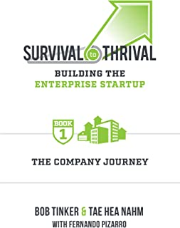 Survival to Thrival: Building the Enterprise Startup - Book 1 The Company Journey