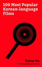 Focus On: 100 Most Popular Korean-language Films: Train to Busan, Snowpiercer, Oldboy (2003 film), The Interview, The Wailing (film), The Crucible (2011 ... The Host (2006 film), Fabricated City, etc.
