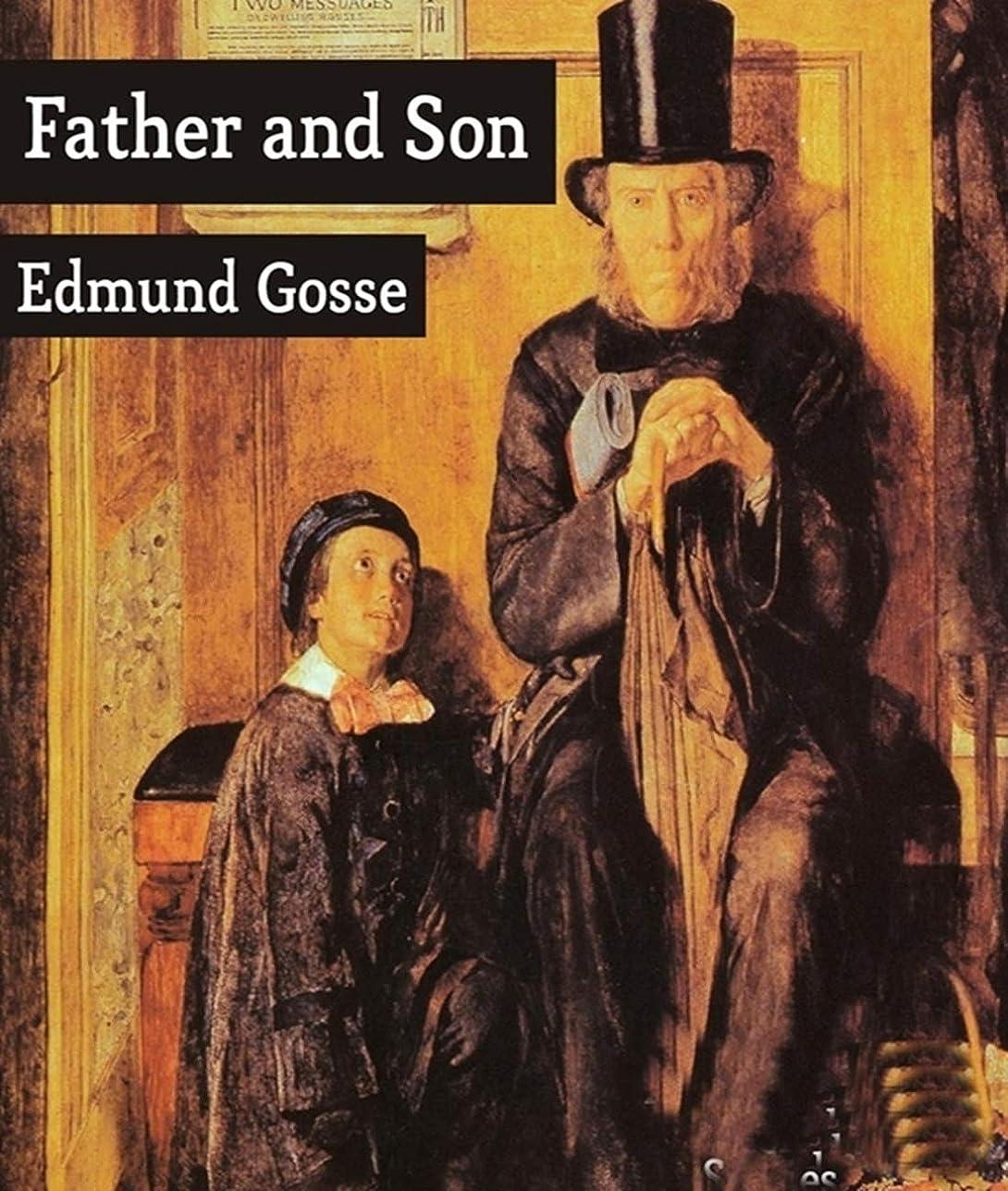 雑品曲チャンピオンシップFather and Son - Edmund Gosse (ANNOTATED) Full Version of Great Classics Work (English Edition)