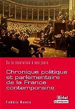 Chronique politique et parlementaire de la France contemporaine: De la révolution à nos jours