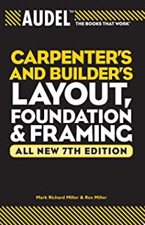 Audel Carpenter′s and Builder′s Layout, Foundation, and Framing