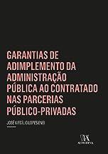 Garantias de Adimplemento da Administração Pública ao Contratado nas Parcerias Público-Privadas (Coleção Insper)