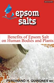 EPSOM SALT: Benefit of Epsom Salt on Human Bodies and Plants