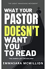 What Your Pastor Doesn't Want You To Read: The Church Left The Building Kindle Edition