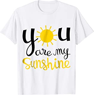 You Are My Sunshine T-Shirt for Boys, Girls, Women and Men