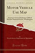 Motor Vehicle Use Map: America's Great Outdoors; Gifford Pinchot National Forest, Washington (Classic Reprint)