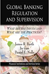Global Banking Regulation and Supervision: What Are the Issues and What Are the Practices? (Financial Institutions and Services) Paperback