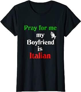 Womens Pray for me my boyfriend is Italian t-shirt