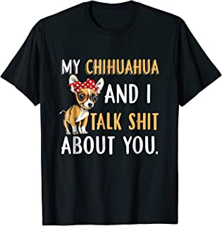 My Chihuahua And I Talk About You TShirt Dog Lover Gift Idea