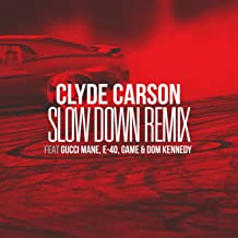 Slow Down (feat. Gucci Mane, E-40, Game & Dom Kennedy) [Remix] - Single [Explicit]