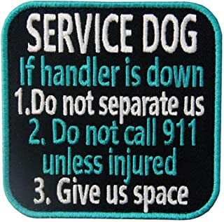 Service Dog Patch Morale Tactical Vests/Harnesses Embroidered Applique Hook & Loop Emblem - If Handler is Down,Do not Separate us,Do not Call 911 Unless Injured,give us Space (If Handler is Down)