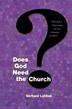 Does God Need the Church?: Toward a Theology of the People of God (Michael Glazier Books)