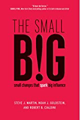 The small BIG: small changes that spark big influence Kindle Edition