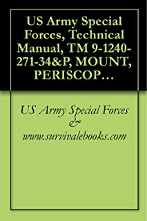 US Army Special Forces, Technical Manual, TM 9-1240-271-34&P, MOUNT, PERISCOPE: M118, M118E1, 1983