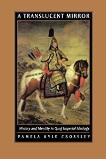 A Translucent Mirror: History and Identity in Qing Imperial Ideology