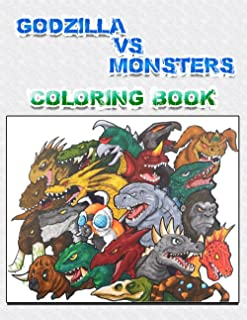 Godzilla VS Monsters Coloring Book: Perfect Godzilla Coloring Book Gifts For Godzilla Funs, The Strongest Monsters of the ...
