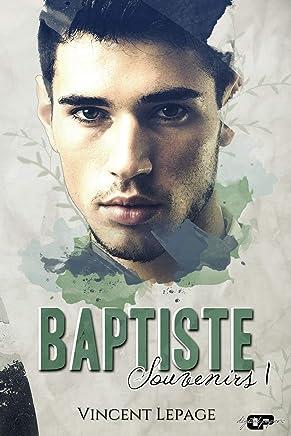 Baptiste: Souvenirs, tome I: Volume 1