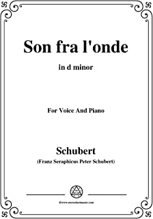 Schubert-Son fra l'onde,in d minor,for Voice&Piano (French Edition)