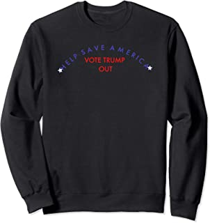 Help Save America Vote Trump Out T-Shirt Sweatshirt