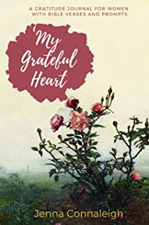 My Grateful Heart: A Gratitude Journal for Women with Bible Verses and Prompts (Christian Gratitude)