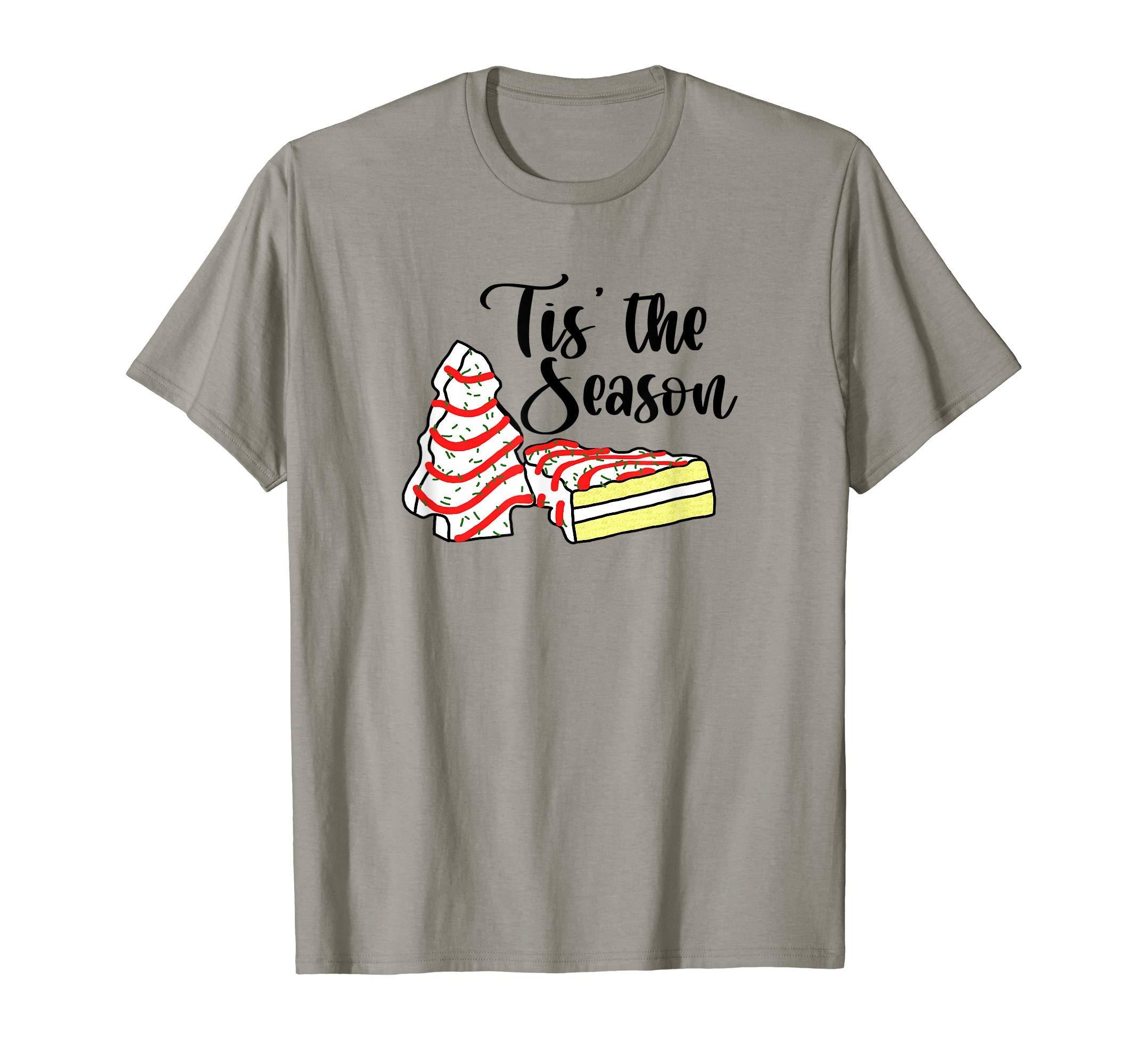 Tis' The Season Christmas Tree Cakes T-Shirt