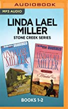Linda Lael Miller Stone Creek Series: Books 1-2: The Man from Stone Creek & A Wanted Man
