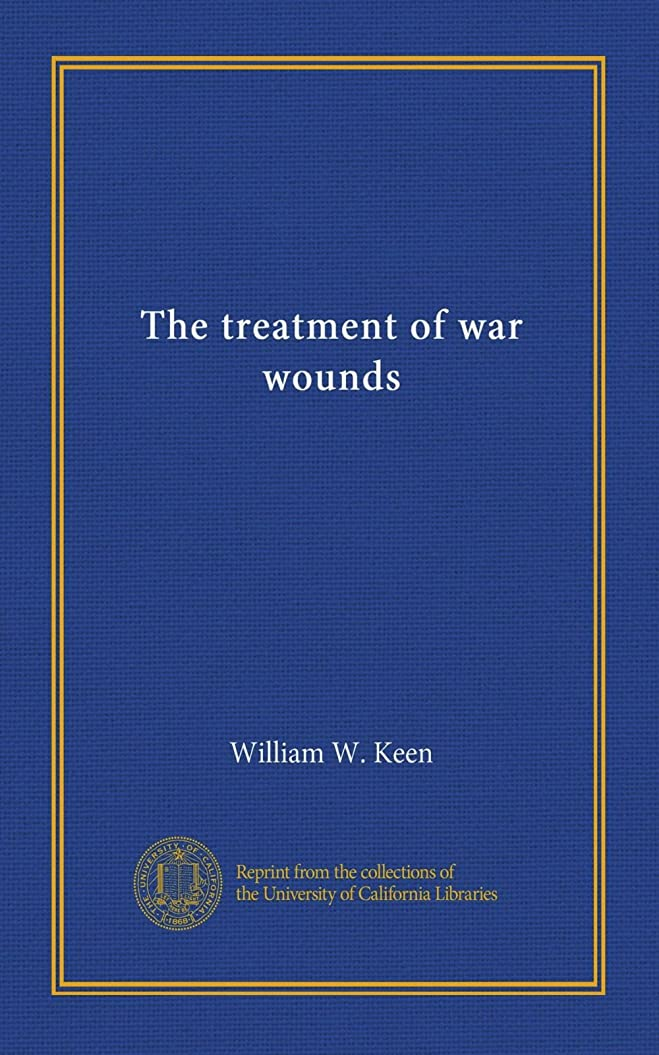明らかに細断性差別The treatment of war wounds