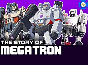The Story of Megatron