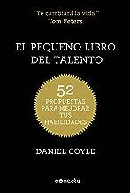 El pequeño libro del talento: 52 propuestas para mejorar tus habilidades (Spanish Edition)