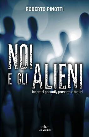 Ufo: oltre il contatto: Prospettive e scenari di un incontro epocale (Italian Edition)