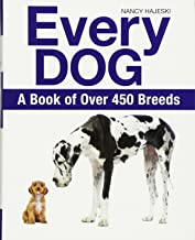 Every Dog: A Book of Over 450 Breeds