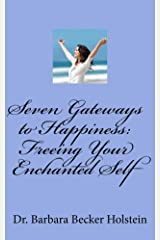 Seven Gateways to Happiness Kindle Edition