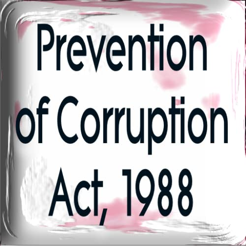 The Prevention of Corruption Act