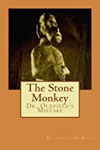 The Stone Monkey: Dr. Oldfield's Mistake