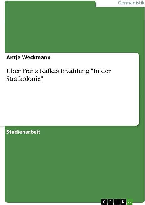 """Über Franz Kafkas Erzählung """"In der Strafkolonie"""" (German Edition)"""