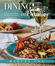 Dining in Paradise: A Food Lover's Dream of Family Style Dining in the Bahamas