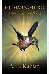 Hummingbird: A Star Touched Story Kindle Edition