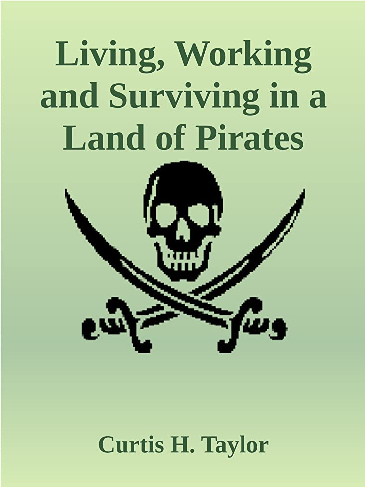 鋼系譜資格情報Living, Working and Surviving in a Land of Pirates (English Edition)
