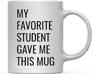Andaz Press 11oz. Funny Coffee Mug Gag Gift, My Favorite Student Gave Me This Mug, 1-Pack, Birthday Christmas Sarcastic Humor Gift Ideas