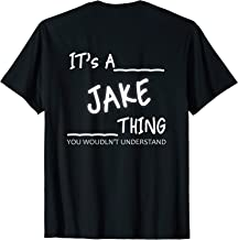 It's A Jake Thing T-Shirt DESIGN IN THE BACK