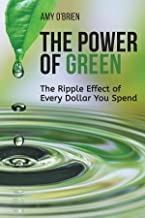 The Power of Green: The Ripple Effect of Every Dollar You Spend