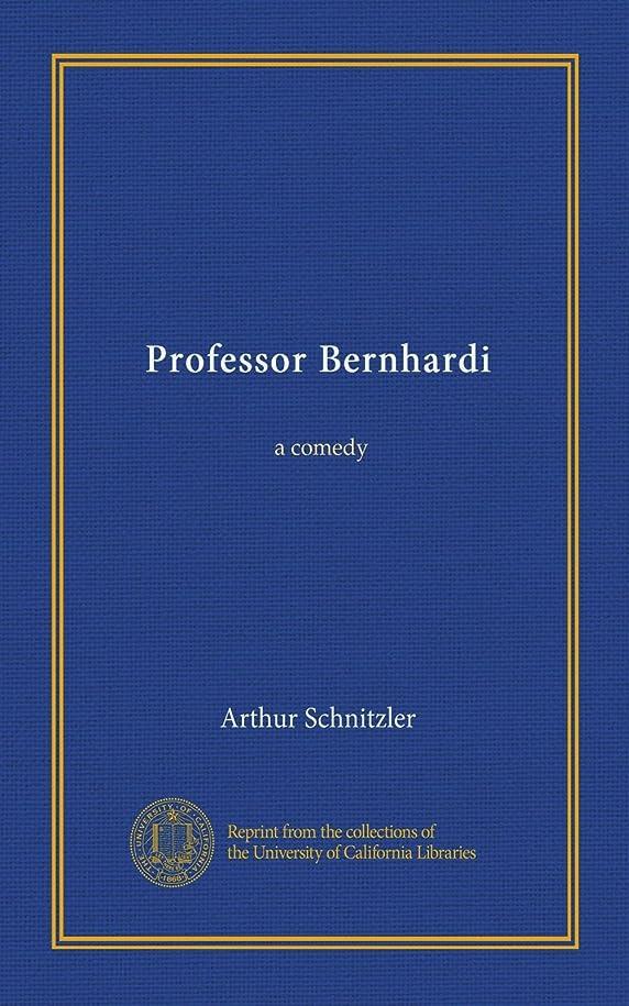 追い出す端プロトタイプProfessor Bernhardi: a comedy
